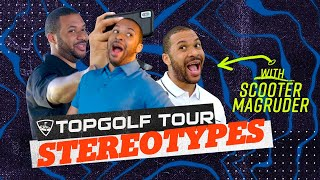 Topgolf Stereotypes Ft. Scooter Magruder