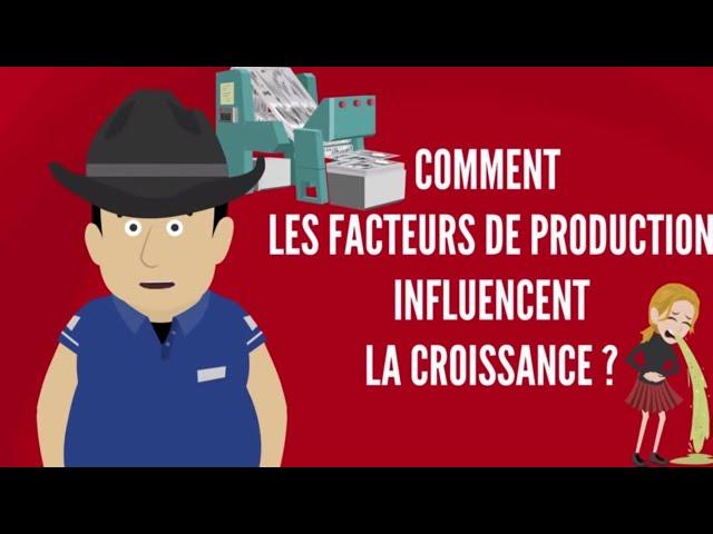 COMMENT LES FACTEURS DE PRODUCTION INFLUENCENT LA CROISSANCE   DME