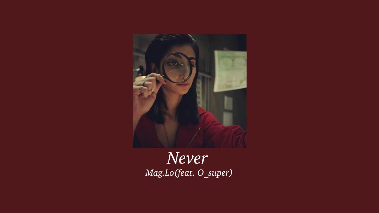 Download never - mag.lo ft. o_super ( slowed )