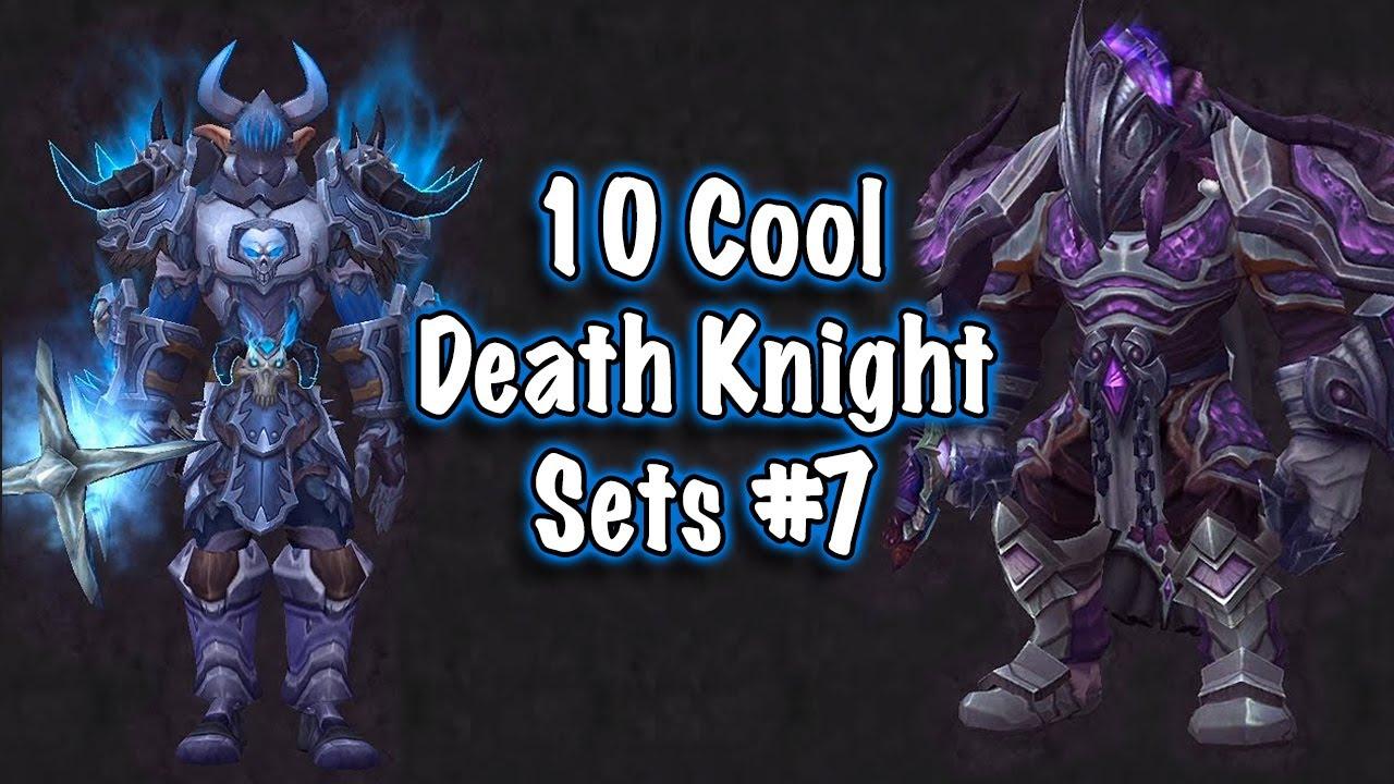 Jessiehealz 10 Cool Death Knight Transmog Sets 7 World Of Warcraft Youtube