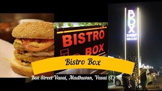 Enjoy Best Burgers & Frİes at Bistro Box, Street Box Vasai, Madhuvan, Vasai E | Indian Food Lovers
