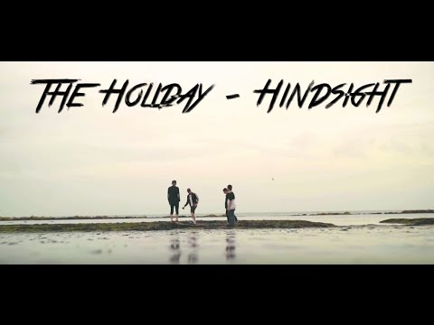 The Holiday - Hindsight (Official Music Video)