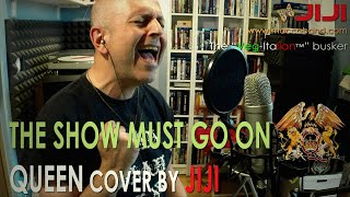 The Show Must Go On - Queen | Cover by Jiji