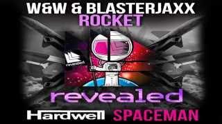 W&W, BlasterJaxx & Hardwell - Rocket Spaceman (W&W & Hardwell Closing Edit)