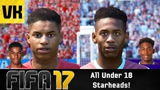 FIFA 17: UNDER 18 STARHEADS/REAL PLAYER FACES (AFTER NOVEMBER UPDATE)