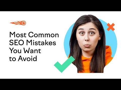 Most Common SEO Mistakes You Don't Wanna Make