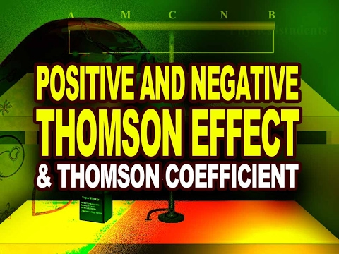 Positive and Negative Thomson Effect and Thomson coefficient