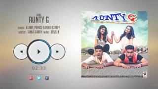 New Punjabi Songs 2016 || AUNTY G || KUNAL PRINCE & RAKA GARRY || Punjabi Songs 2016