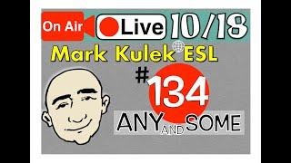 Any vs. Some - Mark Kulek Live Stream Lesson    #134 - English Practice - ESL