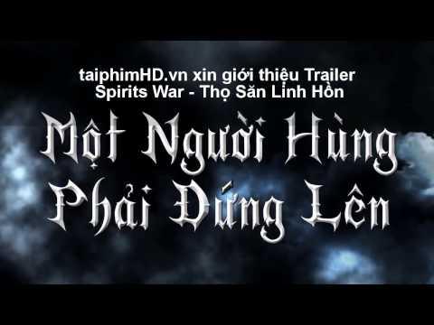 Phim Thợ Săn Linh Hồn - Spirits War - Official Trailer [taiphimHD.vn]