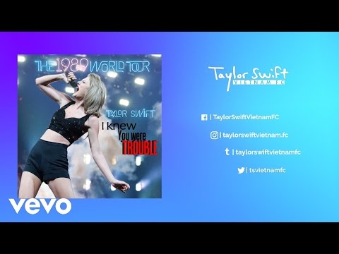 Taylor Swift - I Knew You Were Trouble 1989 Studio Version