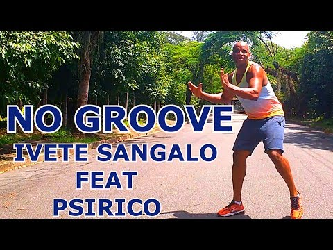 No Groove - Ivete Sangalo Feat Psirico - Coreografia - Luciano Dutra