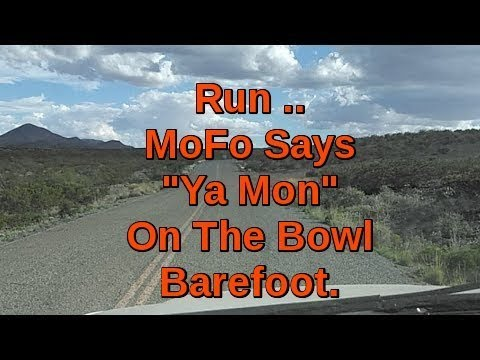 MoFo's Run .. Some Barefoot DX'ing on the Bowl,