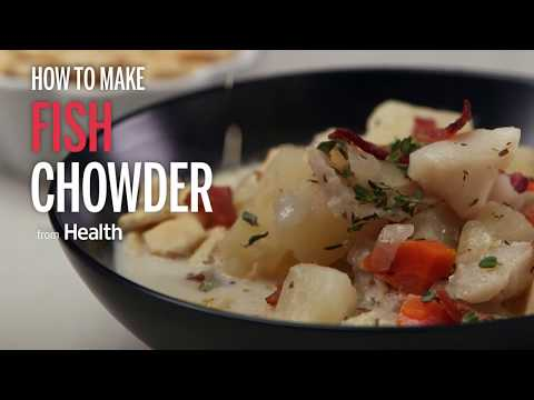 How To Make Fish Chowder | Health