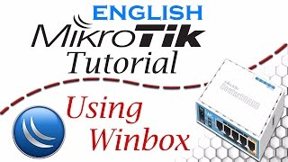 Mikrotik English Tutorial 1:  How to use winbox - Winbox basic features  you must know!