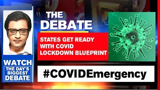 COVID Crisis Grips India, States Get Ready With COVID Lockdown Blueprint | Arnab Goswami Debates