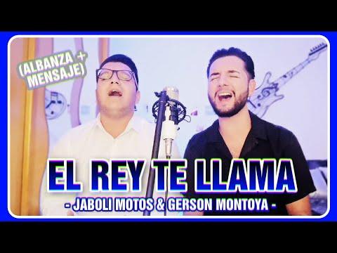 EL REY TE LLAMA (cover | Jose & Lupe) [Alabanza + Mensaje] || JABOLI MOTOS & GERSON MONTOYA