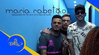 Baixar Thiaguinho MT, MC 2K e JS, o Mão de Ouro - Maria Rabetão (VIDEOCLIPE OFICIAL)