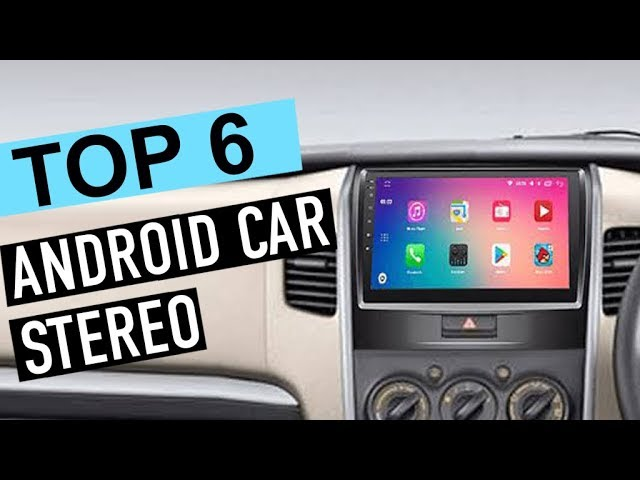 Top 6 Best Android Car Stereos 2020 Youtube
