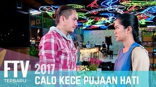 FTV Prisa Nasution u0026 Rama Michael | Calo Kece Pujaan Hati