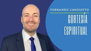 CORTESÍA ESPIRITUAL- Fernando Candiotto