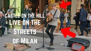 Castle On the Hill - Cover by Teenager Busking in Milan - Tim Newman