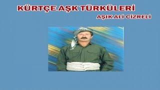 Aşık Ali Cizreli Zeynebe - Kürte Aşk Türküleri