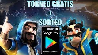 TORNEO ENTRA Y DIVIERTETE Y POSIBLE TILT! + SORTEO DE GOOGLE PLAY   CLASH ROYALE   