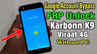 Karbonn K9 Viraat 4G FRP Unlock or Google Account Bypass Easy Trick Without PC