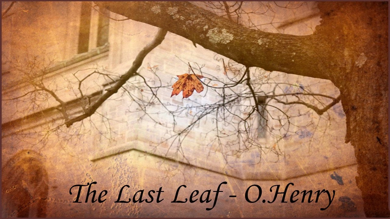 settings and characterization of the last leaf The last leaf by o henry exposition rising action plot chart in the exposition we are introduced to the setting, the main characters, and one of the conflicts in.