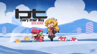 bt feat jes every other way bvh remix