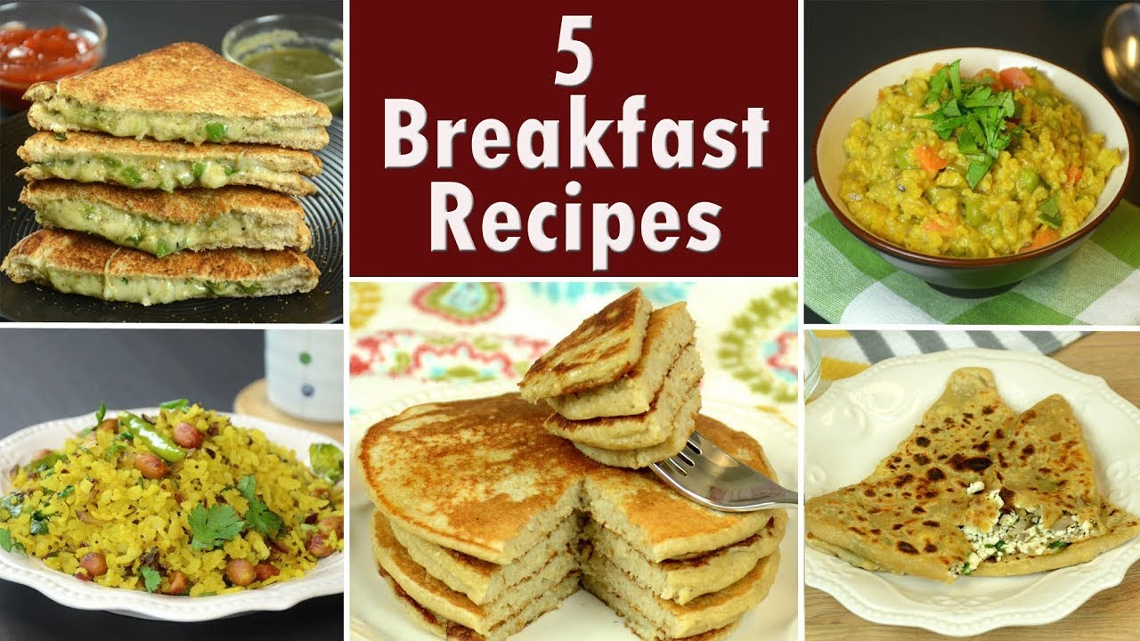 5 Breakfast Recipes Part 2 Indian Breakfast Easy And