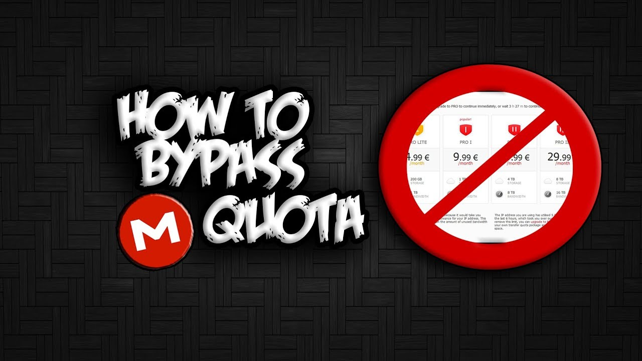 HOW TO BYPASS MEGA TRANSFER QUOTA! (WORKING 2017!)