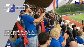 7/8 Dossier – La coupe du Monde de Football vue des Yvelines