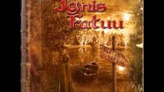 Download Ignis Fatuu - 12 Stille Wasser Mp3 and Videos