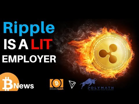 Ripple is a LIT Employer! Plus Bitcoin Cash, Tron, and Polymath - Today's Crypto News