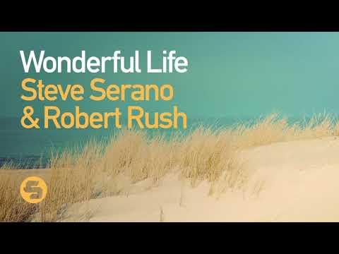 Steve Serano & Robert Rush - Wonderful Life (Original Club Mix)