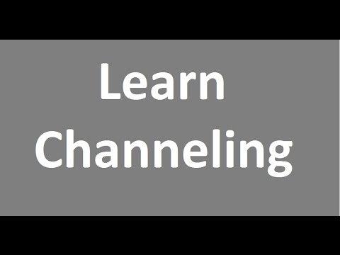 Matt : Learn to Channel 1.lesson, what is channeling and how to do channeling