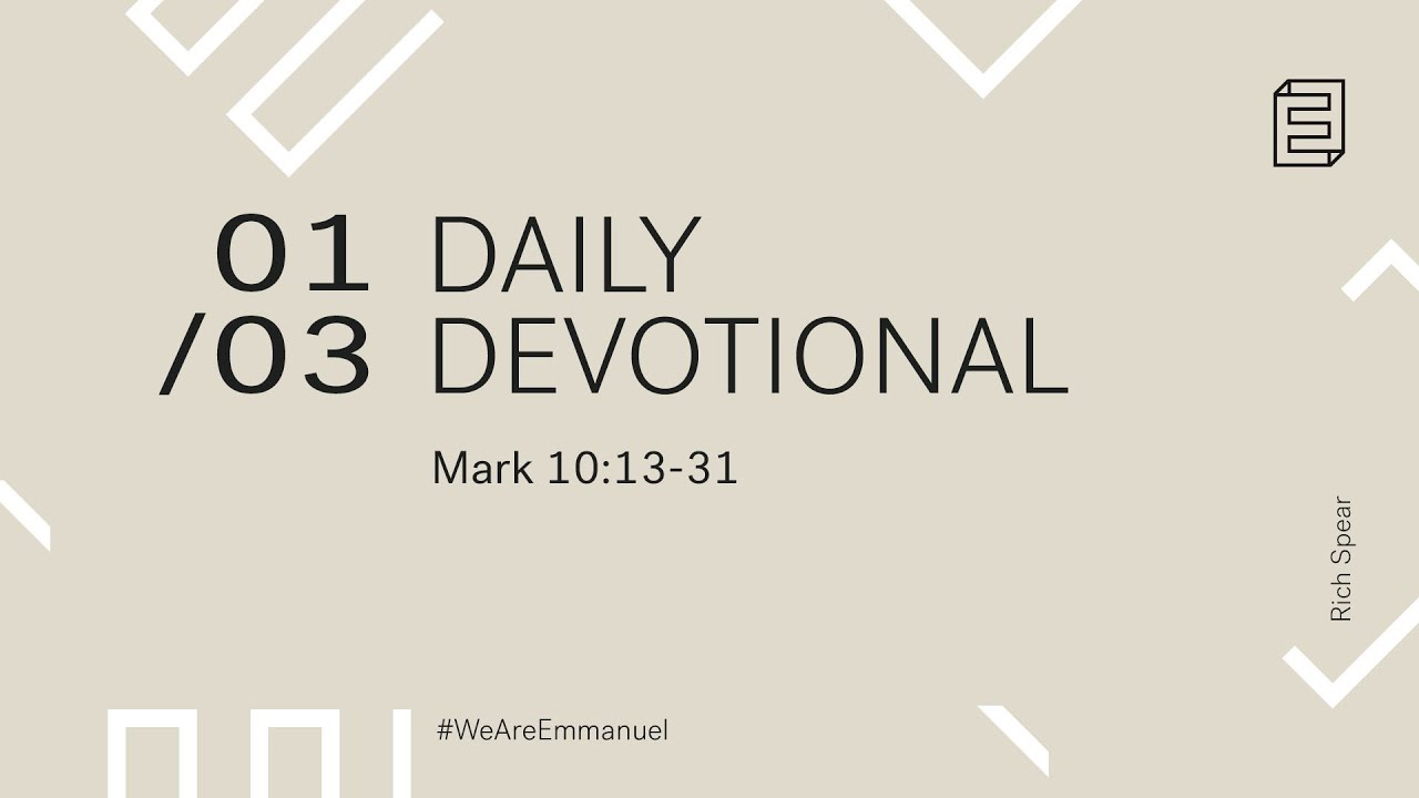 Daily Devotion with Rich Spear // Mark 10:13-31 Cover Image