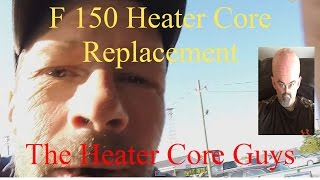 Heater Core F150 Replacement-The Best Way To Do It