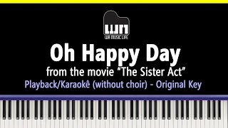 Oh Happy Day - Sister Act - Piano playback for Cover / Karaoke