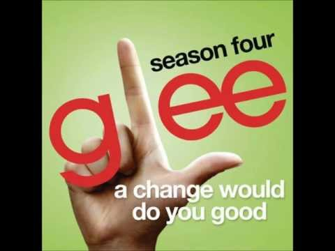 A Change Will Do You Good (Glee Csat Version)
