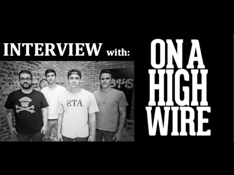 Interview with: ON A HIGHWIRE