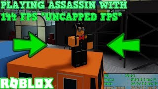 ROBLOX ASSASSIN WITH UNCAPPED FPS? (ROBLOX ASSASSIN PRO GAMEPLAY) *144 FPS ON ROBLOX!*