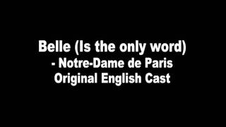 Belle (Is the only word) - Notre Dame de Paris English Cast