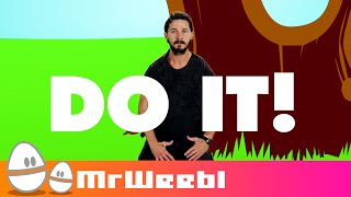 DO IT DO IT DO IT | Shia LaBeouf meets Badger Badger Badger.