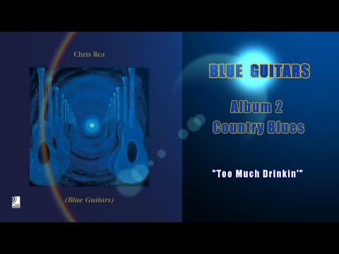 chris-rea---too-much-drinkin'-(blue-guitars,country-blues)