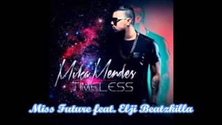 Mika Mendes - Miss Future feat. Elji Beatzkilla [2014]