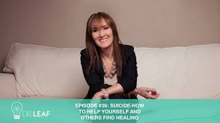 Episode 36: Suicide - How to help yourself AND others find healing