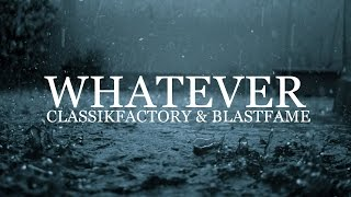 Whatever | ClassikFactory & BlastFame // 2015